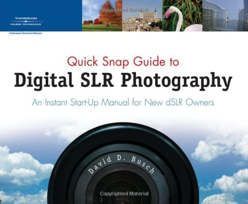 Quick Snap Guide to Digital SLR Photography An Instant Start-Up Manual for New DSLR Owners  2006 edition cover