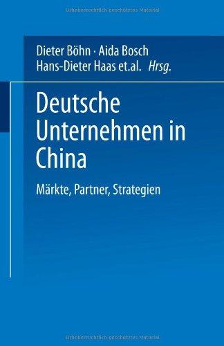 Deutsche Unternehmen in China: Märkte, Partner, Strategien  2003 9783824406876 Front Cover