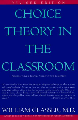 Choice Theory in the Classroom   1999 (Revised) edition cover