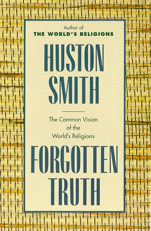 Forgotten Truth The Common Vision of the World's Religions Reprint 9780062507877 Front Cover