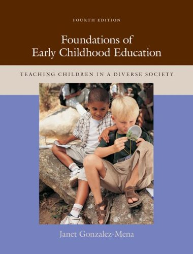 Foundations of Early Childhood Education Teaching Children in a Diverse Society 4th 2008 (Revised) edition cover