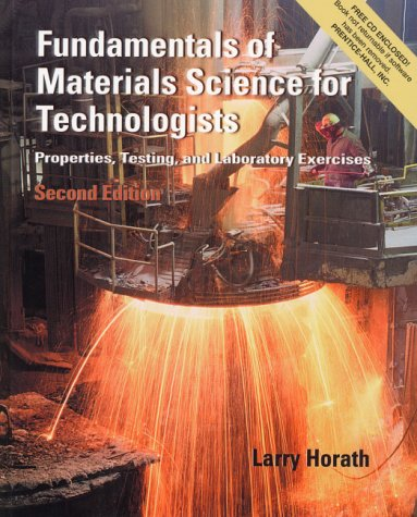 Fundamentals of Materials Science for Technologists Properties, Testing, and Laboratory Exercises 2nd 2001 (Revised) edition cover