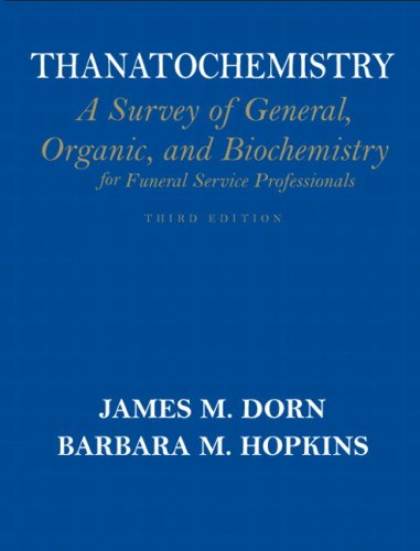 Thanatochemistry A Survey of General, Organic, and Biochemistry for Funeral Service Professionals 3rd 2010 edition cover