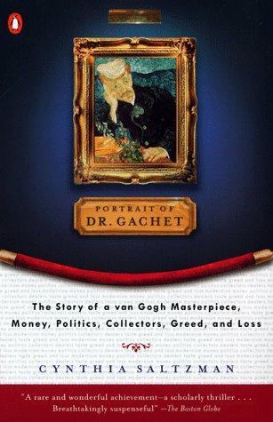 Portrait of Dr. Gachet Story Van Gogh's Last Portrait Modernism Money Polits Collectors Dealers Taste G  1999 edition cover