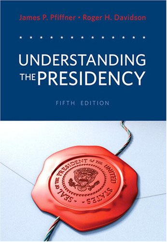 Understanding the Presidency  5th 2009 9780205649877 Front Cover