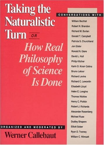 Taking the Naturalistic Turn, or How Real Philosophy of Science Is Done   1993 9780226091877 Front Cover