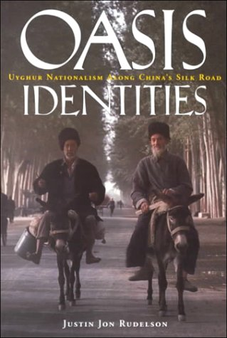 Oasis Identities Uyghur Nationalism along China's Silk Road  1997 edition cover