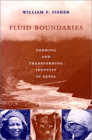 Fluid Boundaries Forming and Transforming Identity in Nepal  2001 9780231110877 Front Cover