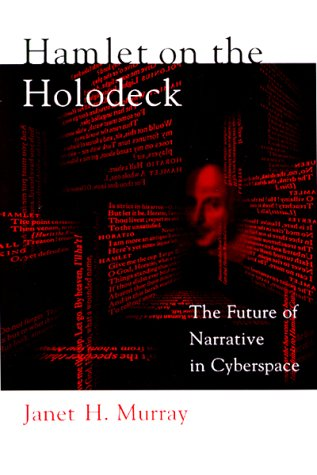 Hamlet on the Holodeck The Future of Narrative in Cyberspace  1998 edition cover