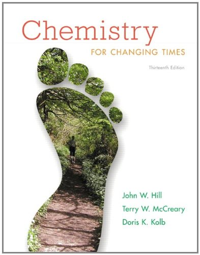 Chemistry for Changing Times  13th 2013 (Revised) 9780321750877 Front Cover