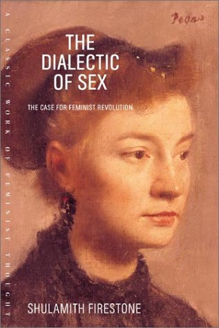 Dialectic of Sex The Case for Feminist Revolution N/A edition cover