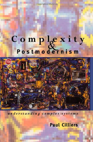 Complexity and Postmodernism Understanding Complex Systems  1998 edition cover