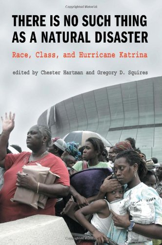 There Is No Such Thing as a Natural Disaster Race, Class, and Hurricane Katrina  2007 edition cover
