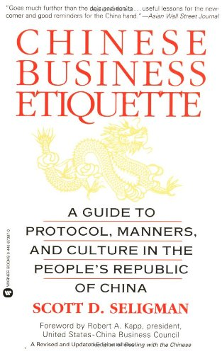 Chinese Business Etiquette A Guide to Protocol, Manners, and Culture in the People's Republic of China  1999 (Revised) edition cover