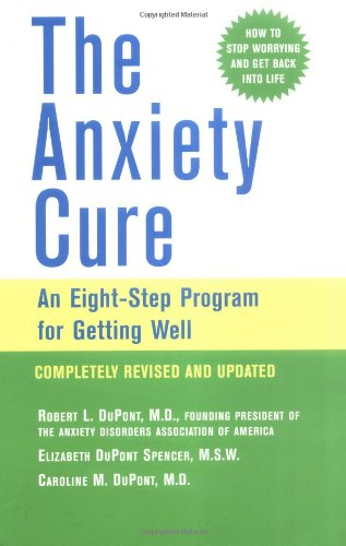 Anxiety Cure An Eight-Step Program for Getting Well 2nd 2003 (Revised) 9780471464877 Front Cover