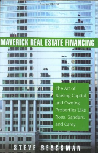 Maverick Real Estate Financing The Art of Raising Capital and Owning Properties Like Ross, Sanders and Carey  2006 (Annotated) edition cover