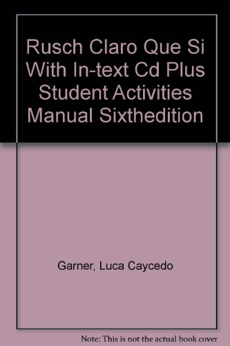 Rusch Claro Que Si with in-text Cd Plus Student Activities Manual Sixthedition 6th 2008 9780618959877 Front Cover