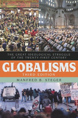 Globalisms The Great Ideological Struggle of the Twenty-First Century 3rd 2009 (Revised) edition cover