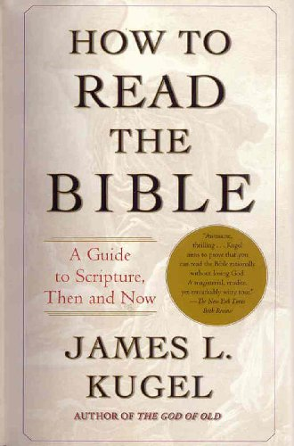 How to Read the Bible A Guide to Scripture, Then and Now N/A edition cover