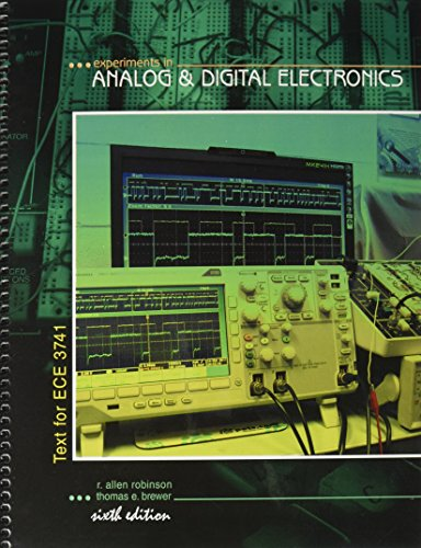 Experiments in Analog and Digital Electronics Text for Ece 3741 6th (Revised) edition cover