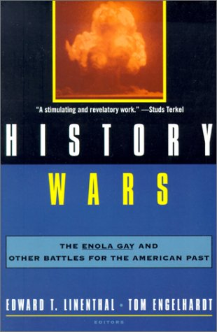 History Wars The Enola Gay and Other Battles for the American Past Revised  edition cover