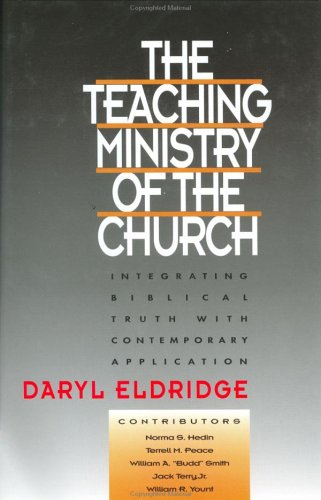 Teaching Ministry of the Church Integrating Biblical with Truth and Contemporary Application N/A edition cover