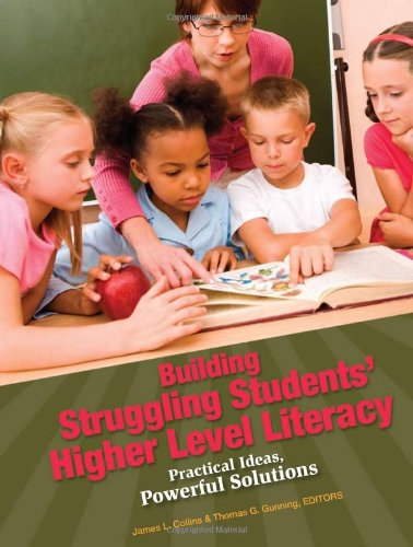 Building Struggling Students' Higher Level Literacy Practical Ideas, Powerful Solutions  2009 edition cover