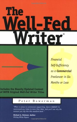 The Well-Fed Writer: Financial Self-Sufficiency As a Commercial Freelancer in Six Months or Less  2009 edition cover