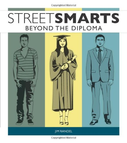 Street Smarts Beyond the Diploma  2011 9780984441877 Front Cover