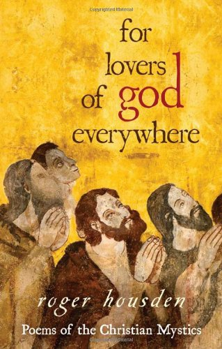For Lovers of God Everywhere Poems of the Christian Mystics  2009 edition cover