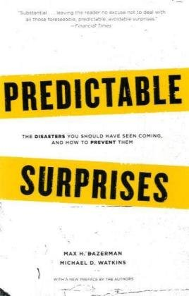 Predictable Surprises The Disasters You Should Have Seen Coming, and How to Prevent Them  2008 edition cover