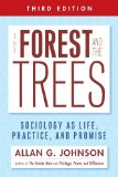 Forest and the Trees Sociology As Life, Practice, and Promise 3rd 2014 9781439911877 Front Cover