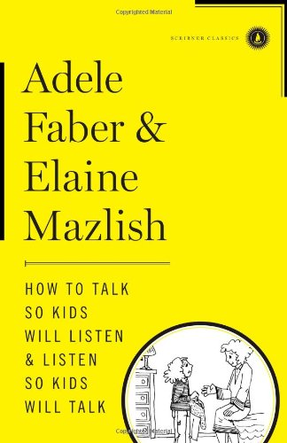 How to Talk So Kids Will Listen and Listen So Kids Will Talk  N/A edition cover