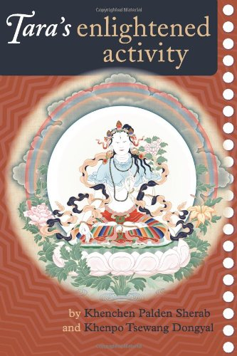 Tara's Enlightened Activity An Oral Commentary on the Twenty-One Praises to Tara  2007 9781559392877 Front Cover