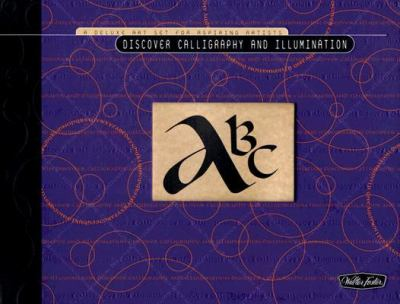 Discover Calligraphy and Illumination Kit A Deluxe Art Set for Aspiring Artists N/A 9781560109877 Front Cover