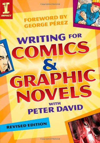 Writing for Comics and Graphic Novels with Peter David  2nd 2009 9781600616877 Front Cover