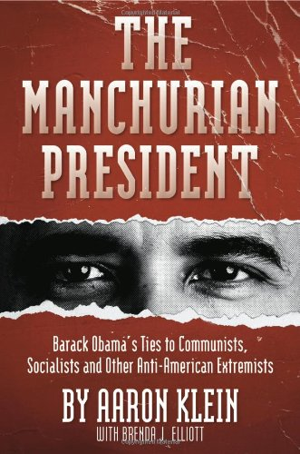 Manchurian President Barack Obama's Ties to Communists, Socialists and Other Anti-American Extremists N/A 9781935071877 Front Cover