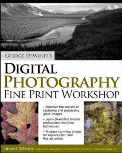 George Dewolfe's Digital Photography Fine Print Workshop   2006 edition cover
