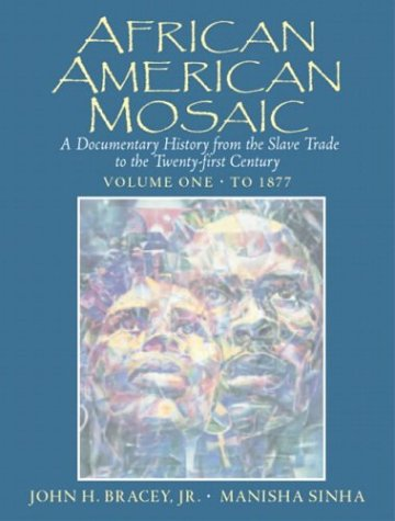 African American Mosaic A Documentary History from the Slave Trade to the Twenty-First Century - To 1877  2004 edition cover
