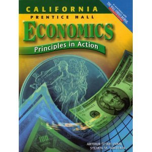 Economics: Principles in Action, California Edition 1st 2005 9780131334878 Front Cover