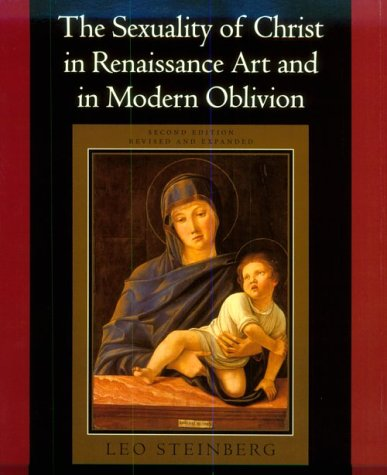 Sexuality of Christ in Renaissance Art and in Modern Oblivion  2nd 1996 (Revised) edition cover