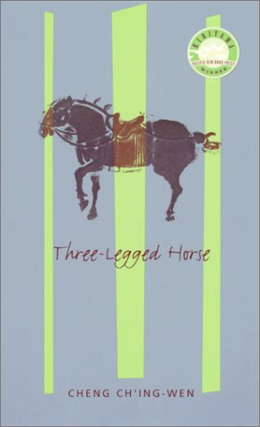 Three-Legged Horse  Reprint  9780231113878 Front Cover