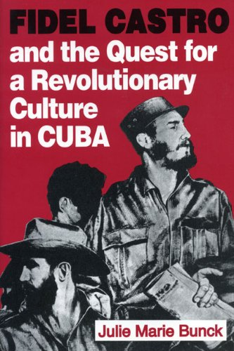 Fidel Castro and the Quest for a Revolutionary Culture in Cuba   1994 9780271010878 Front Cover