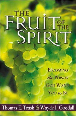 Fruit of the Spirit Becoming the Person God Wants You to Be  2000 edition cover