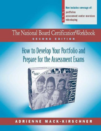 National Board Certification Workbook, Second Edition How to Develop Your Portfolio and Prepare for the Assessment Exams 2nd 2005 (Revised) edition cover