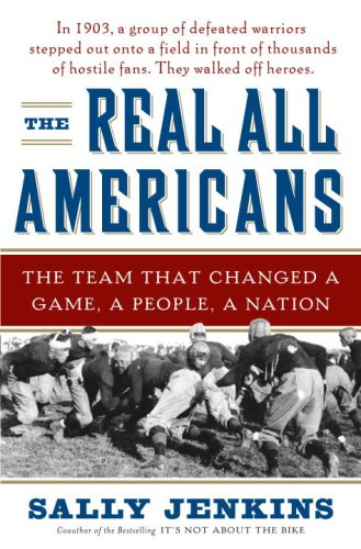 Real All Americans The Team That Changed a Game, a People, a Nation  2007 edition cover