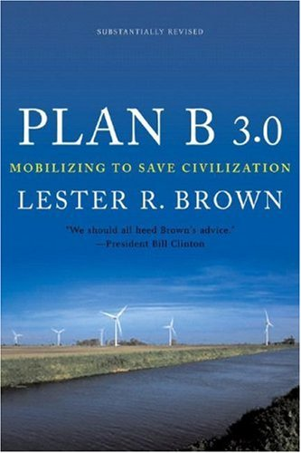 Plan B 3.0 Mobilizing to Save Civilization 3rd 2008 edition cover