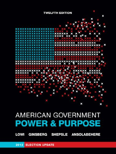 American Government: Power and Purpose 12th 2013 9780393921878 Front Cover
