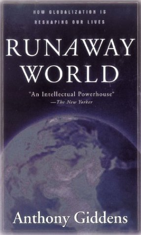 Runaway World How Globalization Is Reshaping Our Lives 2nd 2003 (Revised) edition cover