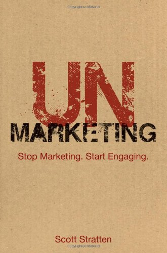 Unmarketing Stop Marketing - Start Engaging  2010 edition cover